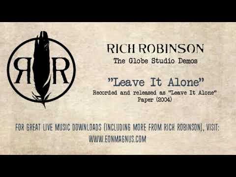 Rich Robinson - Leave It Alone (Globe Studio Demo)