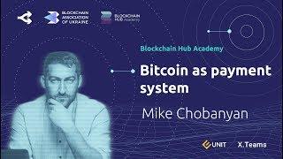 Новые деньги в движении 1: Биткоин как платёжная система — Михаил Чобанян