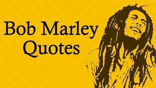 Bob Marley Famous Quotes