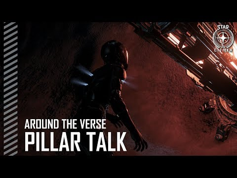 Star Citizen: Around the Verse - Pillar Talk