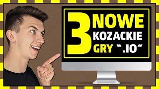 """3 NOWE, KOZACKIE GRY """".IO"""""""