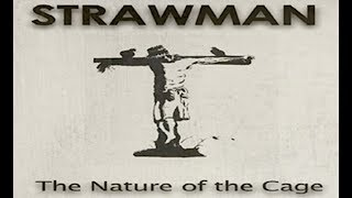 Strawman The Nature Of The Cage