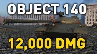 World Of Tanks    Object 140   12,000 DMG