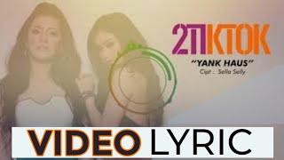 2TikTok   Yank Haus (Official Video Lyrics NAGASWARA) #lirik
