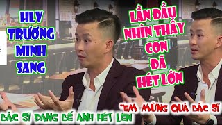 LẦN ĐẦU NHÌN THẤY CON HLV đội tuyển quốc gia Trương Minh Sang HÉT LỚN khiến bác sĩ hốt hoảng