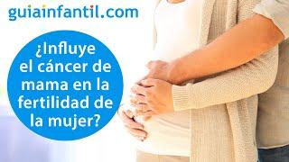 ¿Influye el cáncer de mama en la fertilidad de la mujer?