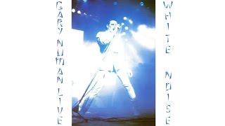Gary Numan - White Noise [Full Live Album]