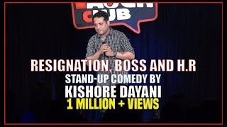 Resignation, Boss and HR | Stand-up comedy by Kishore Dayani