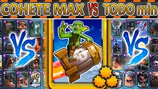 Cohete al MAXIMO ⭐⭐⭐ VS TODO min | Clash Royale