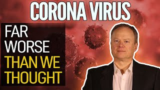 New Research Suggests The Coronavirus May Be Far Worse Than We Thought