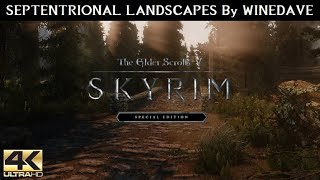 SKYRIM SE MODS - Septentrional Landscapes by Winedave   Ultra Modded realistic Next Gen Graphic [4K]