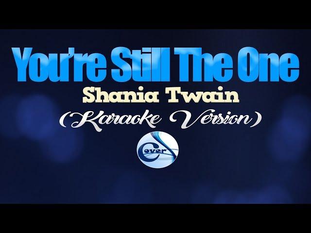 YOU'RE STILL THE ONE - Shania Twain (KARAOKE VERSION)