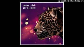 Jaques Le Noir   You Are (Original Mix)