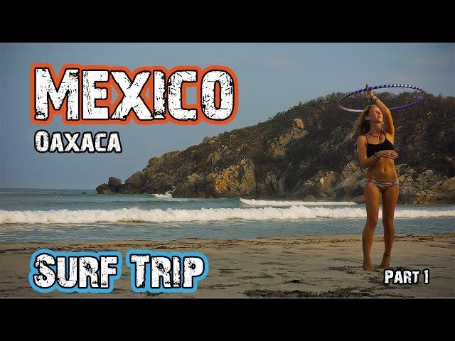 MEXICO SURF TRIP - OAXACA