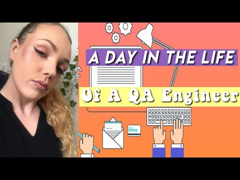 a day in the life QA Engineer