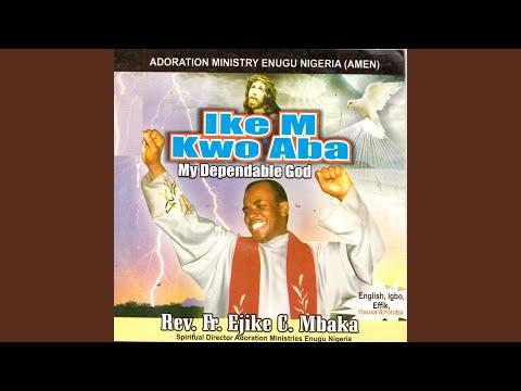 Ike M Kwo Aba (My Dependable God) Medley