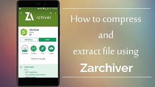 Compress & Extract Zip Files Using Zarchiver