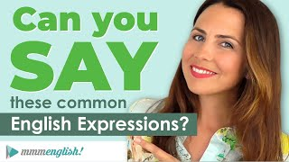 How To Say Common English Expressions! | Small Talk