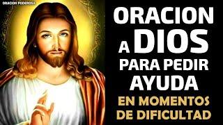 Oración A Dios Para Pedir Ayuda En Momentos De Dificultad