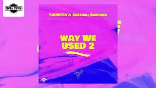 Showtek & Sultan + Shepard - Way We Used 2