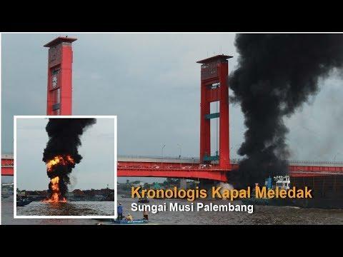 Kronologis Kapal Meledak dan Terbakar di Sungai Musi Palembang Hingga Warga Heboh