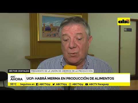 UGP: habrá merma en producción de alimentos