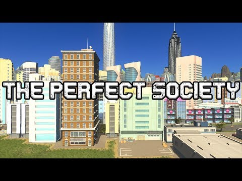 How To Create A Perfect Society In Cities Skylines