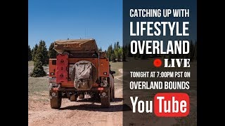 Live: Lifestyle Overland - Deciding to Live on the Road Full Time!