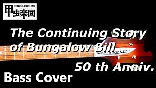 The Continuing Story of Bungalow Bill (The Beatles - Bass Cover) 50th Anniversary