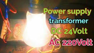 How To Make Power Supply Transformer DC 24volt To AC 220volt Light Working