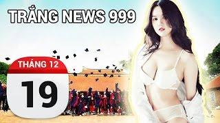Ngọc Trinh và Người Tình Tiền Tỷ | TRẮNG NEWS 999 | 19/12/2016