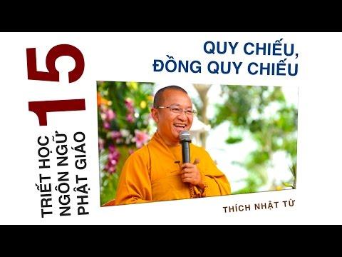 Triết học ngôn ngữ Phật giáo 15: Quy chiếu và đồng quy chiếu (10/07/2012)