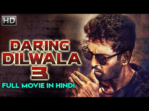 Daring Dilwala 3 (2019) | Latest South Indian 2019 Blockbuster Movie | Full Hindi Dubbed Movie