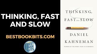 Thinking, Fast and Slow | Daniel Kahneman | Book Summary