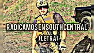 Radicamos en south central(FUERZA REGIDA)Letra
