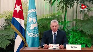 Discurso: Miguel Mario Díaz-Canel Bermúdez, Presidente de Cuba, -75 Periodo ONU