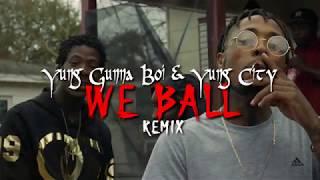 Yung Gunna Boi & Yung City - We Ball (Remix)