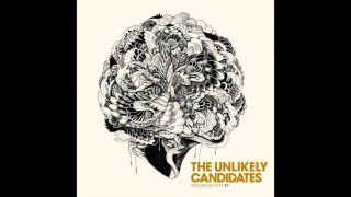 THE UNLIKELY CANDIDATES - FOLLOW MY FEET [OFFICIAL AUDIO]