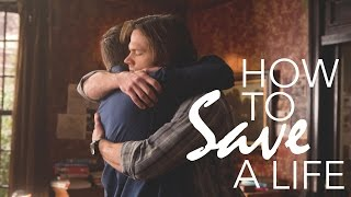 Sam & Dean - How to Save a Life