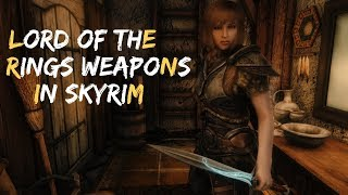 Swords Of Middle Earth In Skyrim (Skyrim Mods) LOTR Mods