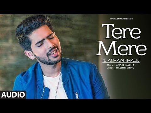 Tere Mere Song (Reprise)  Audio   Feat. Armaan Malik   Amaal Mallik   Latest Hindi Songs 2017  downoad full Hd Video
