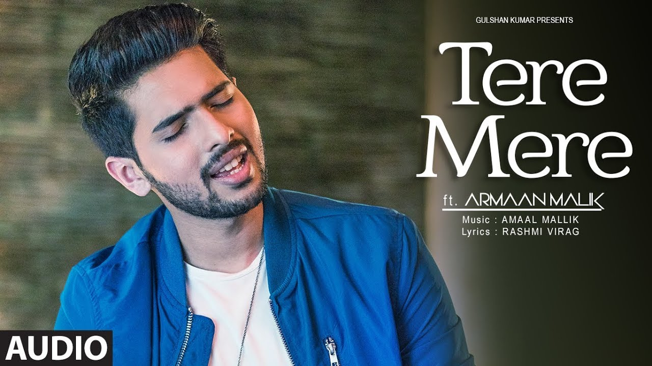 Tere Mere Song (Reprise)  Audio | Feat. Armaan Malik | Amaal Mallik | Latest Hindi Songs 2017  downoad full Hd Video