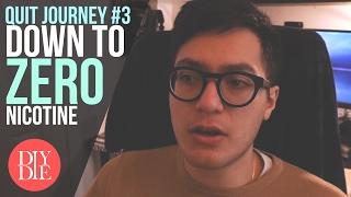 Quit Journey #3: Down to ZERO Nicotine