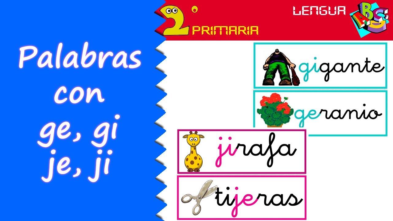 Lengua Castellana. 2º Primaria. Tema 7. Ortografía: ge, gi, je, ji