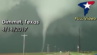 April 14, 2017 • Dimmitt, Texas Tornadoes (FULL VERSION!)