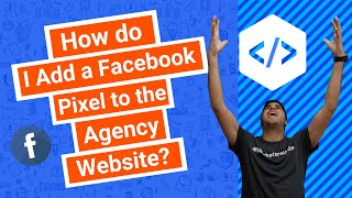 How do I Add a Facebook Pixel to the Agency Website?