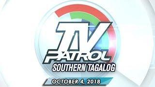 TV Patrol Southern Tagalog - October 4, 2018