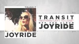 Transit - Nothing Left to Lose