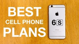 BEST Cell Phone Plans for the NEW iPhone 6S!