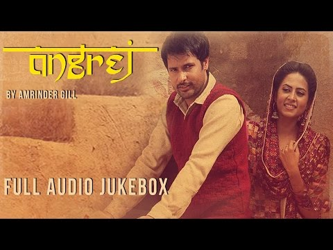 Download Angrej | Full Songs Audio Jukebox | Amrinder Gill HD Mp4 3GP Video and MP3